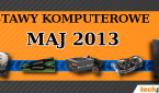 Zestawy komputerowe Maj 2013