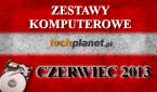 Zestawy komputerowe Czerwiec 2013